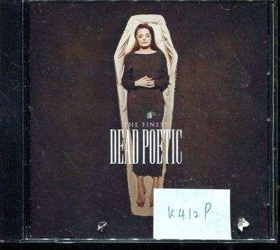 *真音樂* THE FINEST / DEAD POETIC 二手 K4129 (封面底破.CD有缺口不影響讀取)   (清倉.下標賣4)