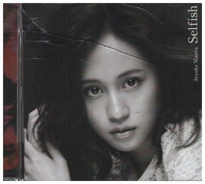 新尚唱片/ ATSUKO MAEDA :SELFISH CD+DVD 二手品-01353477