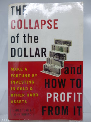 The Collapse of the Dollar And How to Profit from It 〖理財〗COV