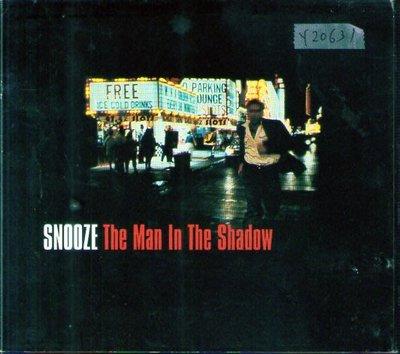*還有唱片行*SNOOZE / THE MAN IN THE SHADOW 二手 Y20631