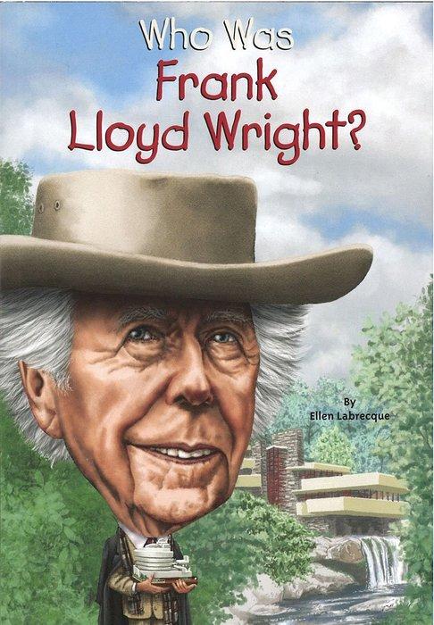 *小貝比的家*WHO WAS FRANK LLOYD WRIGHT(建築師法蘭克·萊特)/平裝/7~12歲/偉人傳記