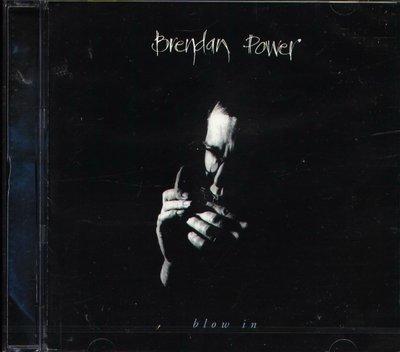 K - Brendon Power - Blow in - CD - NEW