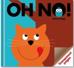 *小貝比的家*[創意啟蒙膠片書英文版]OH NO! /精裝/3-6歲/幽默 Humor