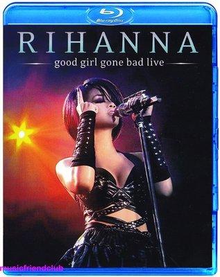 南方音像高清藍光碟 Rihanna Good Girl Gone Bad Live (藍光BD25G)