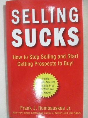 【書寶二手書T1/財經企管_KR8】Selling Sucks: How to Stop Selling and Start…