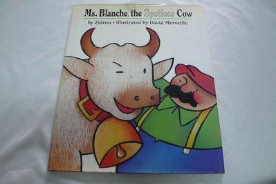 【彩虹小館P4】英文童書~Ms.Blanche,the Spotless cow(精裝本)