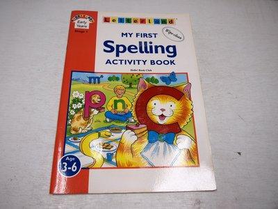 【考試院二手書】《MY FIRST Spelling ACTIVITY BOOK》│台灣外文書訊│七成新(B11Z52)