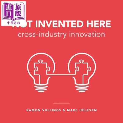 Not Invented Here: Cross-industry Innovation 英文原版 不是在這里發明:跨行