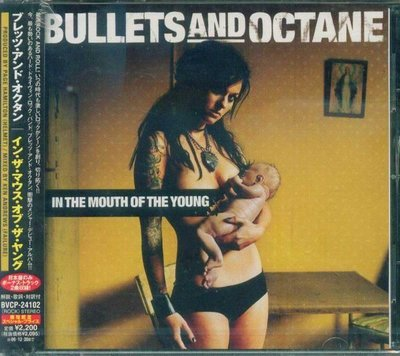 (甲上唱片) BULLETS AND OCTANE - In The Mouth Of Young - 日盤  +  2BONUS