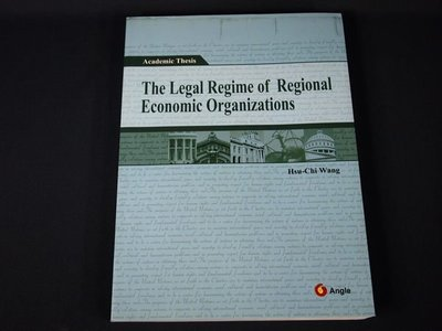 【考試院二手書】《THE LEGAL REGIME OF REGIONAL ECONOMIC ORGANIZATIONS》│王煦棋│九成新(21E36)