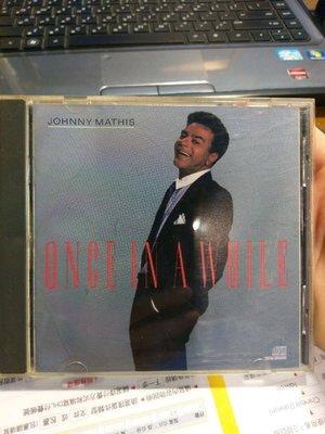絕版 Johnny Mathis 強尼 馬席斯 once in a while CD 專輯