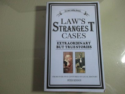The Law's Strangest Cases: Extraordinary But True Incidents