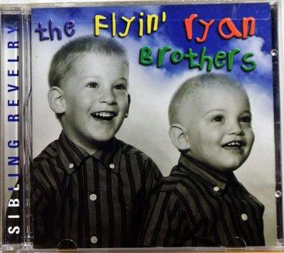The Flyin' Ryan Brothers - Sibling Revelry 二手美版
