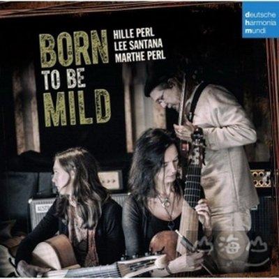 柔美天生 Born to Be Mild/希兒佩爾   Hille Perl---88875061972