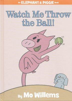 *小貝比的家*AN ELEPHANT & PIGGIE BOOK:WATCH ME THROW THE BALL!/精裝