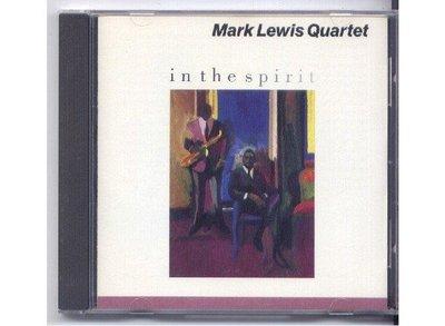 爵士樂 Mark Lewis Quartet 馬克路易斯四重奏 in the spirit 正美盤 無IFPI