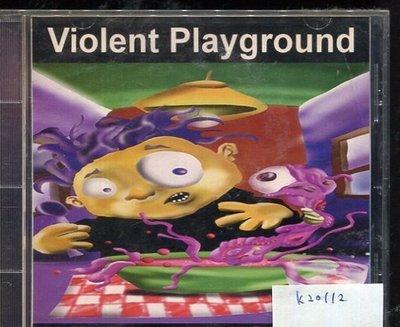 *真音樂* VIOLENT PLAYGROUND / PRIMORDIAL SOUP 二手 K20112
