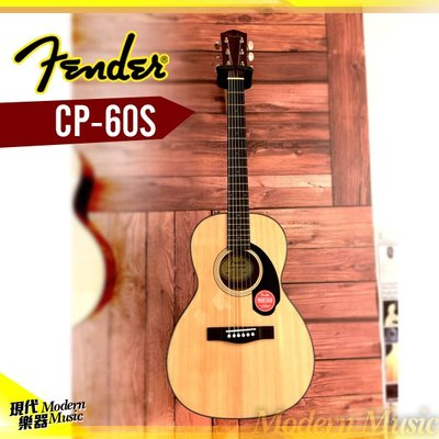 【現代樂器】現貨免運!Fender CP-60S 面單板木吉他 民謠吉他 原木色 Parlor小桶身 CP60S