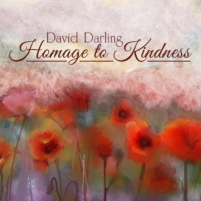 "David Darling 大衛 達林 ""Homage to Kindness"" 對善的敬重 (CD)"