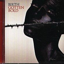 K - Birth - Gotten Bold - 日版 - NEW