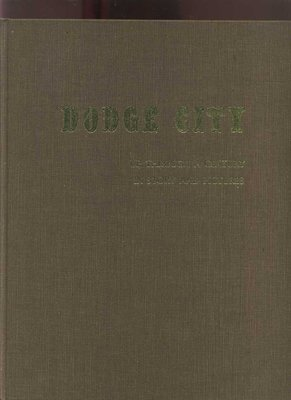 【易成中古書】《Dodge City: Up Through a Century in Story and 》│624