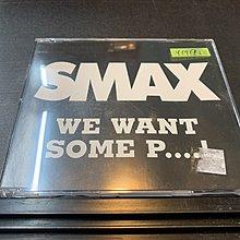 *還有唱片行*SMAX / WE WANT SOME P... 二手 Y17172 (69起拍)