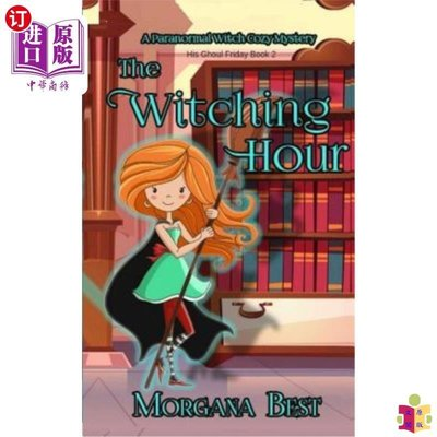 [文閲原版]The Witching Hour: A Paranormal Witch Cozy Myste...