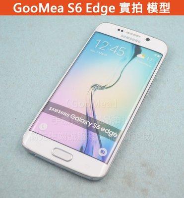【GooMea】實拍 精仿 三星Samsung Galaxy S6 Edge展示機 模型機 Dummy 樣品機 包膜機