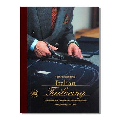 Italian Tailoring 意大利裁縫店:瞥見意大利裁縫的世界 量身訂制意大利男裝 28家歷史悠久意大利裁縫店介紹 英文原版