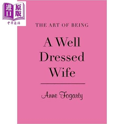 The Art of Being a Well Dressed Wife 英文原版 Anne Fogarty