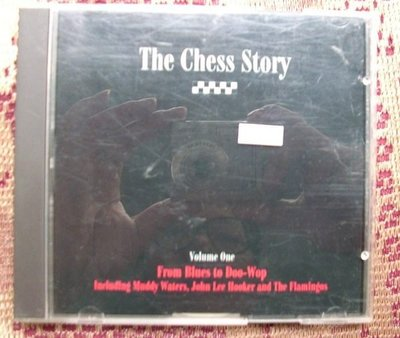 CD~The Chess Story Vol.1...From Blues To Doo-Wop--收錄Muddy Waters等...如圖示