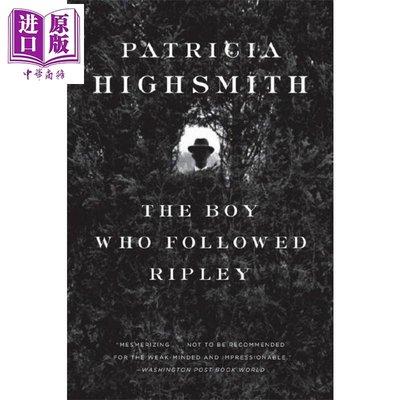 天才雷普利系列 跟蹤雷普利 英文原版 The Boy Who Followed Ripley 推理 帕特里夏 海史密斯