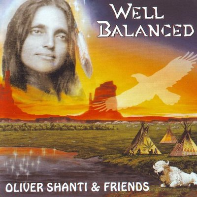 音樂居士*奧立佛香提 Oliver Shanti and Friends - Well Balanced 均衡*CD專輯