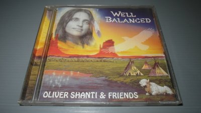 Oliver Shanti & Friends– Well Balanced 1995年 早期 CD 保存良好 都有現貨