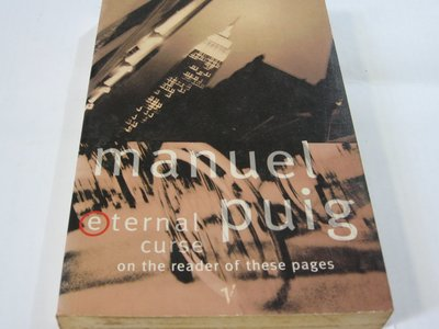 Eternal Curse on the Reader of These Pages/Manuel Puig 英譯小說