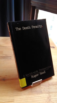 The Death Penalty : A World-wide Perspective/Roger Hood