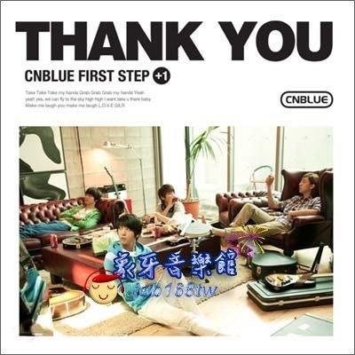 【象牙音樂】韓國人氣團體-- C.N.BLUE - First Step + 1 : Thank You