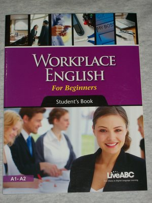 Workplace English for Beginners A1-A2 (student's Book) (5折)