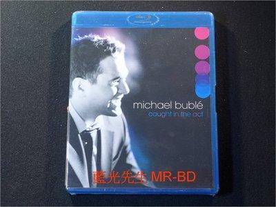 [藍光BD] - 麥可布雷 : 魅力四射現場演唱會 Michael Buble : Caught In The Act