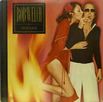 §小宋唱片§ 美版/Bob Welch - French Kiss/二手西洋黑膠