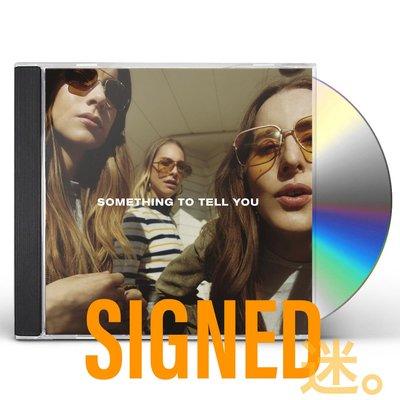 迷俱樂部 售完*Something To Tell You 簽名專輯 [CD] HAIM 海慕樂團 親筆簽名SIGNED