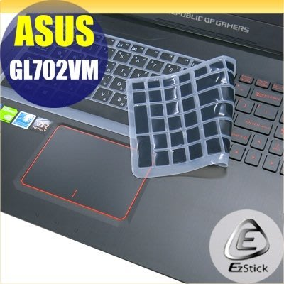 【Ezstick】ASUS GL702 GL702V GL702VM 中文印刷鍵盤膜(台灣專用,注音+倉頡) 矽膠材質