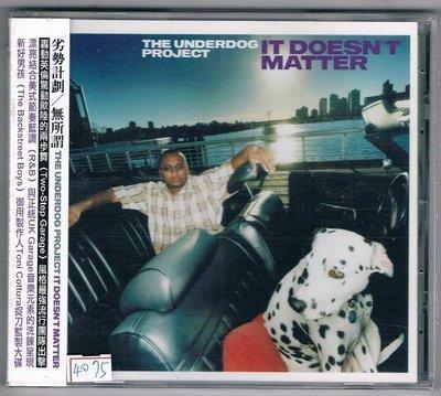 [鑫隆音樂]西洋CD-劣勢計劃The Underdog Project:無所謂 It Doesn t Matter/全新