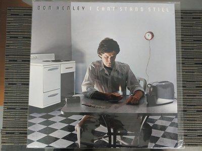 歐美原版 黑膠 LP-Don Henley 唐亨利 / I Can't Stand Still 無 (非 蔡琴 姜育恆)