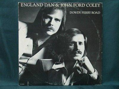 【黑膠時代】ENGLAND DAN & JOHN FORD COLEY/DOWDY FERRY ROAD[美版]