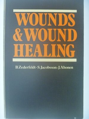 【月界二手書店】Wounds and Wound Healing_B. Zderfeldt 〖醫療〗AKD