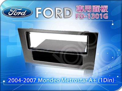 九九汽車音響【FORD】2004-2007 Mondeo Metrostar A+ (1Din)