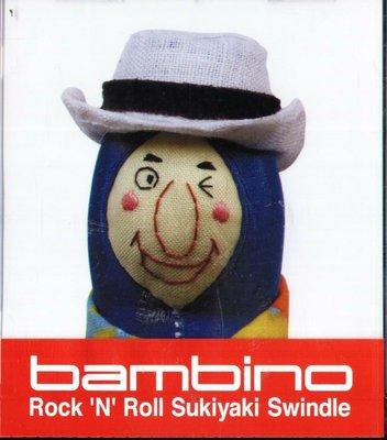 K - bambino - Rock'N'Roll Sukiyaki Swindle - 日版 - NEW