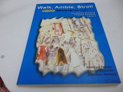 《單字家族 : 觸類旁通字彙easy go = Walk, amble, stroll : vocabulary building through