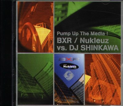八八 - Pump up The Media BXR Nukleuz vs. DJ SHINKAWA 日版 CD